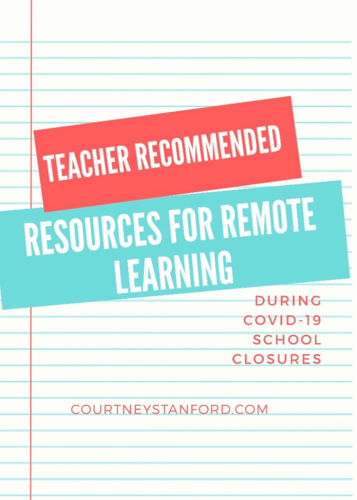 Teacher Recommended Resources for Remote Learning during COVID-19