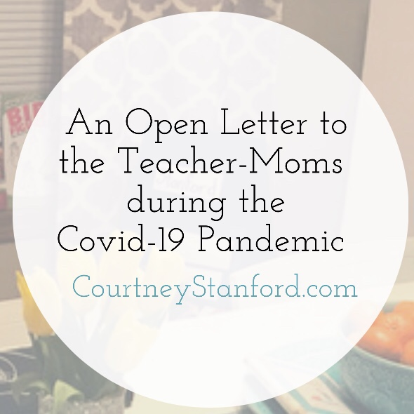An Open Letter to the Teacher-Moms During the Covid-19 Pandemic