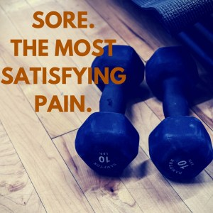 Sore the Most Satisfying Pain