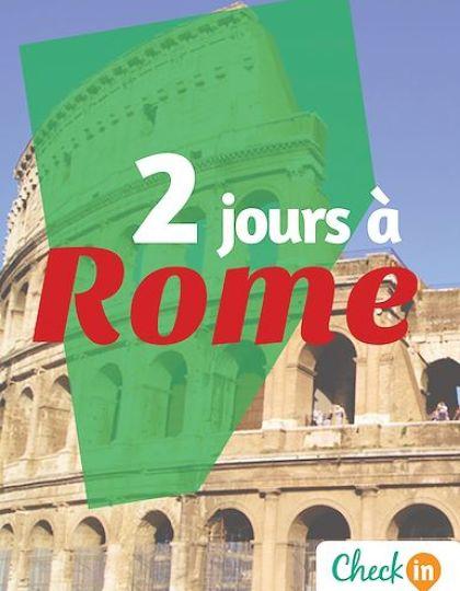 2 jours à Rome: Des cartes, des bons plans et les itinéraires indispensables