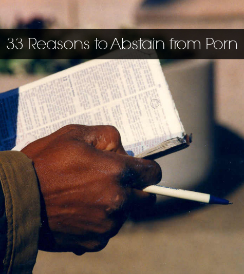 33 Reasons to Abstain from Porn