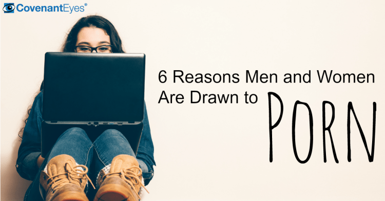 6 Reasons Men and Women Are Drawn to Porn