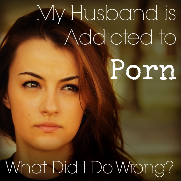 Wife addicted to porn