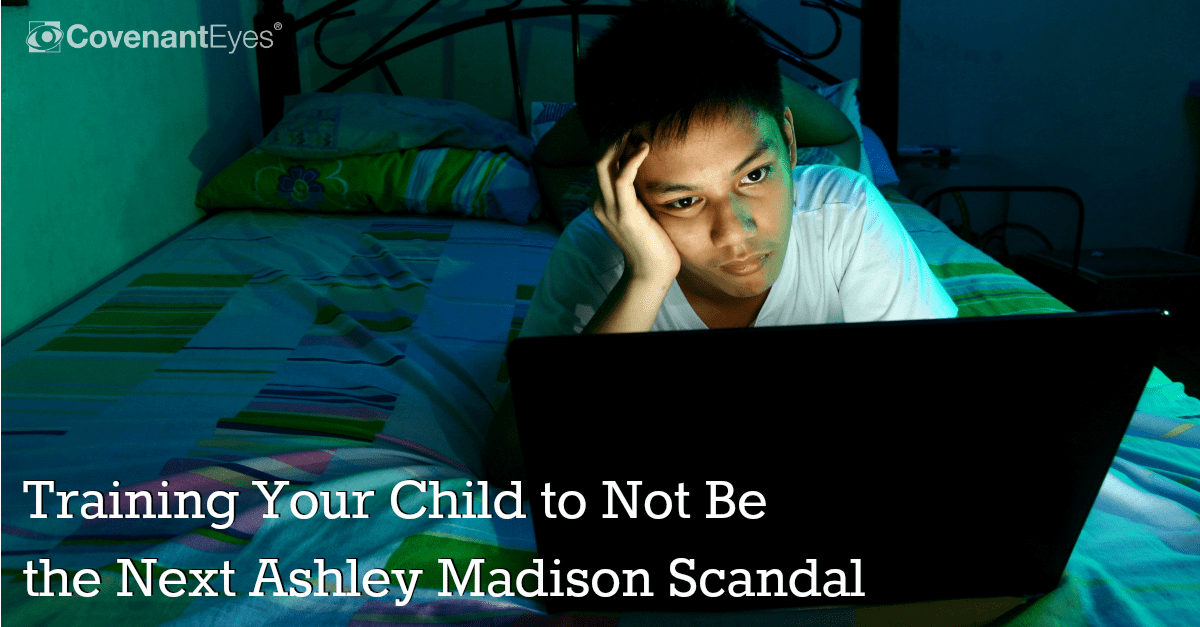Training Your Child Not to Be the Next Ashely Madison Scandal