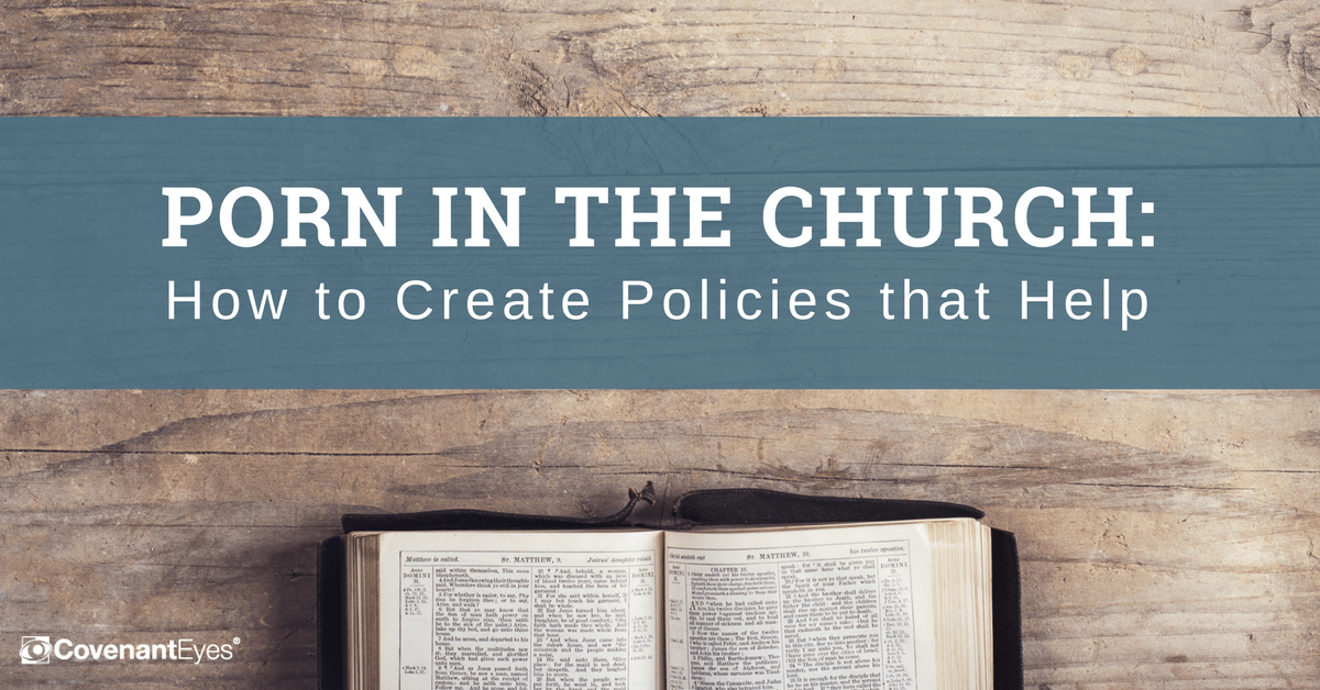 porn in church policies that help