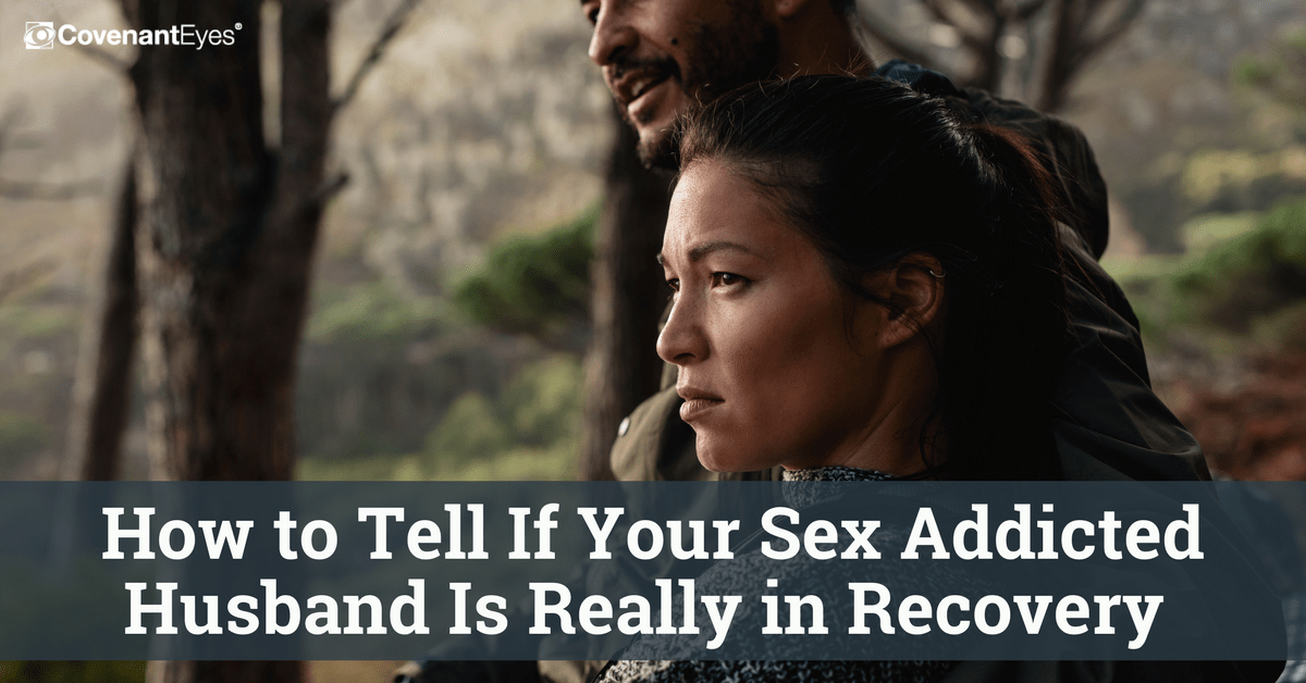 How to Tell If Your Sex Addicted Husband Is Really in Recovery
