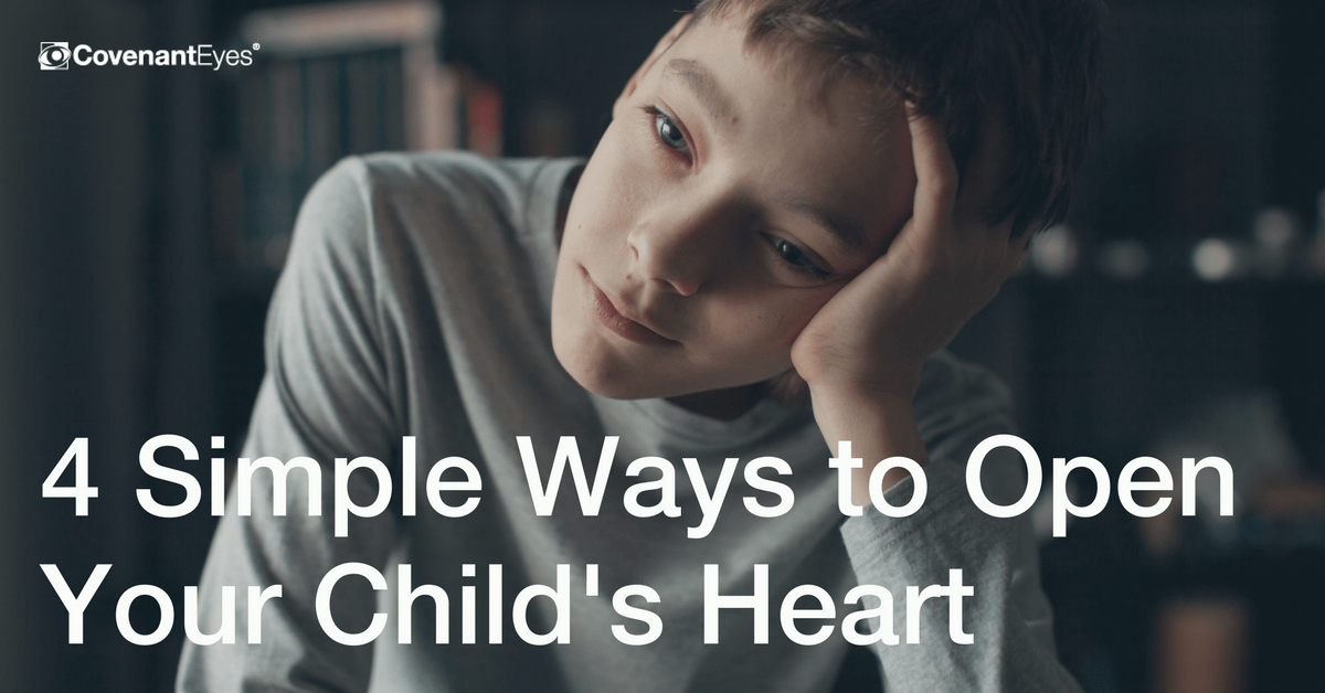 4 Simple Ways to Open Your Child's Heart