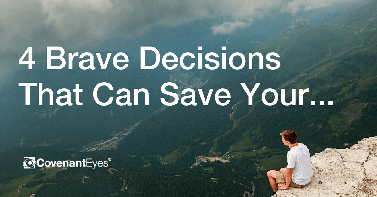 4 Brave Decisions That Can Save Your...