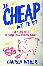 In cheap we trust : the story of a misunderstood American virtue
