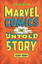 Marvel Comics : the untold story