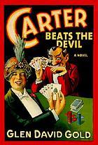 Carter beats the Devil : a novel
