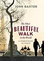 The most beautiful walk in the world : a pedestrian in Paris