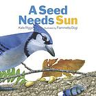 A Seed Needs Sun cover image. Featuring a blue jay.