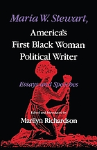 Maria W. Stewart, America's first Black woman political writer : essays and speeches