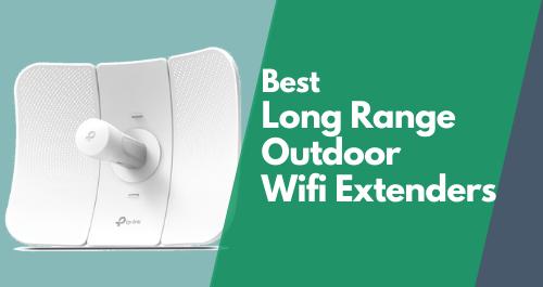 Best Long Range Outdoor Wifi Extender