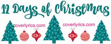 Twelve Days of Christmas Lyrics- Hayley Westenra, Russell Watson, Aled Jones