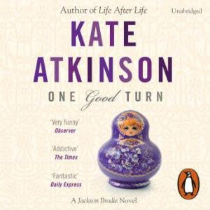 One Good Turn   Jackson Brodie  Audio book by Kate Atkinson     One Good Turn   Jackson Brodie   Audio book by Kate Atkinson