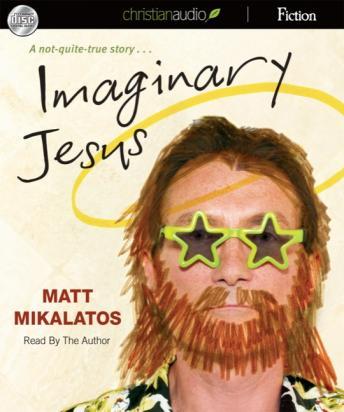 Listen to Imaginary Jesus: A Not-Quite True Story by Matt ...