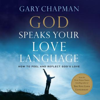 Listen to God Speaks Your Love Language: How to Feel and ...