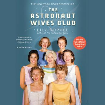 Listen to Astronaut Wives Club A True Story by Lily