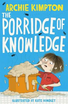 The Porridge of Knowledge by Archie Kimpton