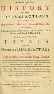 Cover of: A general and true history of the lives and actions of the most famous highwaymen, murderers, street-robbers, &c. by Daniel Defoe