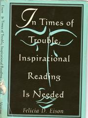 Cover of: In Times of Trouble, Inspirational Reading Is Needed by Felicia D. Eison