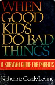 Cover of: When good kids do bad things by Katherine Gordy Levine