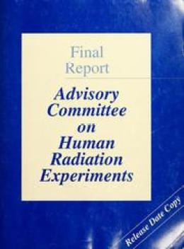 Image result for advisory committee on human radiation experiments