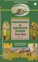 Hunting A Detroit Tiger (Mickey Rawlings Baseball Mysteries)