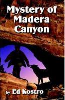 MYSTERY OF MADERA CANYON