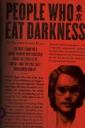 People Who Eat Darkness: The True Story of a Young Woman Who Vanished from the Streets of Tokyo--And the Evil That Swallowed Her Up Cover