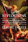 Revelations: Visions, Prophecy, and Politics in the Book of Revelation Cover