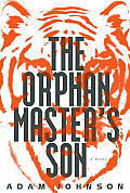 The Orphan Master's Son: A Novel of North Korea Cover