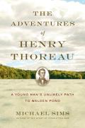 The Adventures of Henry Thoreau: A Young Man's Unlikely Path to Walden Pond Cover
