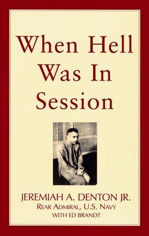Cuando el infierno estaba en sesión por Jeremiah A. Denton Jr.
