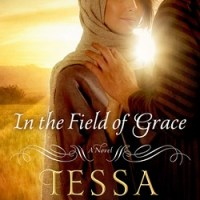 Review: In The Field Of Grace by Tessa Afshar