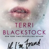BookLookBlogger Review: If I'm Found by Terri Blackstock + GIVEAWAY
