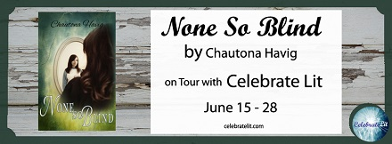 CelebrateLit Blog Tour Review: None So Blind by Chautona Havig