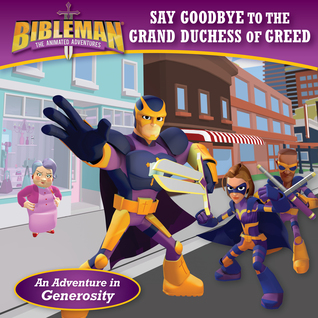 Book Review: Bibleman: Say Goodbye To The Grand Duchess Of Greed