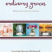 LitFuse Blog Tour Review: Ordinary Graces:Word Gifts For Any Season by Lucinda Secrest McDowell and GIVEAWAY!