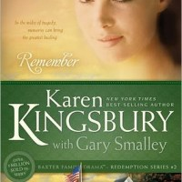 Re-Read Book Review: Remember by Karen Kingsbury