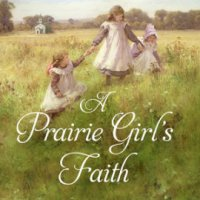 Blogging For Books ARC Review: A Prairie Girl's Faith by Stephen W. Hines