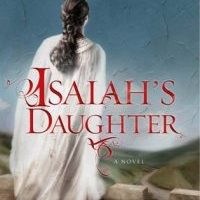 Launch Team ARC Review: Isaiah's Daughter by Mesu Andrews