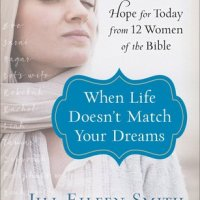 Book Review: When Life Doesn't Match Your Dreams by Jill Eileen Smith