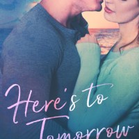 Book Review: Here's To Tomorrow by Teagan Hunter