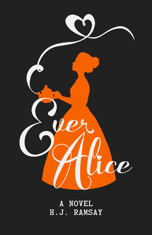 Masquerade Melody Book Tours Review: Ever Alice by H.J. Ramsay