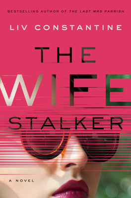 Suzy Approved Book Tours Review: The Wife Stalker by Liv Constantine