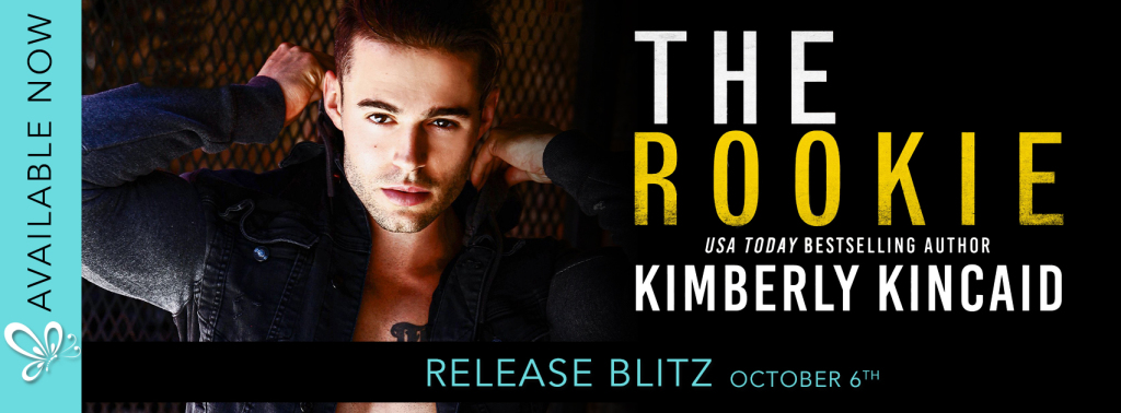 Social Butterfly PR Release Blitz: The Rookie by Kimberly Kincaid