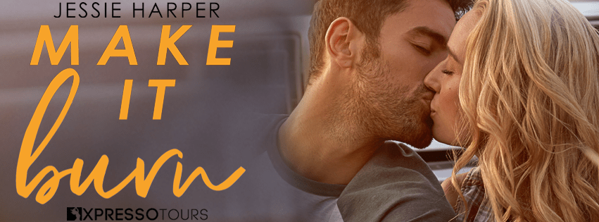 Xpresso Book Tours Reveal: Make It Burn by Jessie Harper